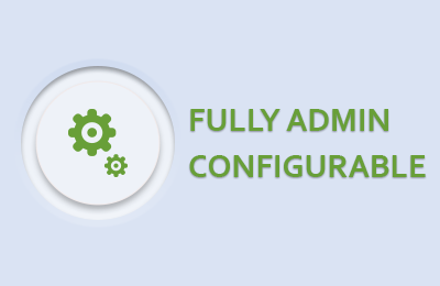 Fully Admin Configurable