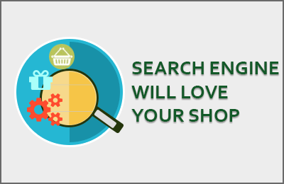 Search engine will love your shop