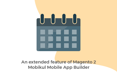 An extended feature of Magento 2 Mobikul Mobile App Builder