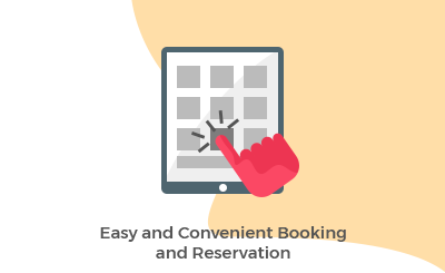 Easy and Convenient Booking and Reservation