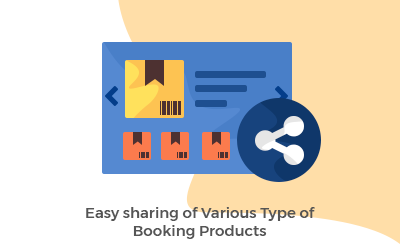 Easy sharing of Various Type of Booking Products
