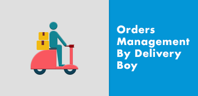 Orders Mangement By Delivery Boy