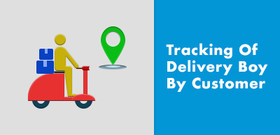 Tracking Of Delivery Boy By Customer