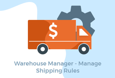 Warehouse Manager - Manage Shipping Rules
