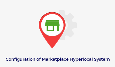 Configuration Of Marketplace Hyperlocal System