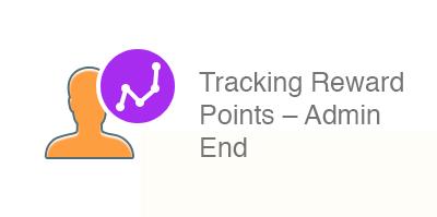 Tracking reward points – Admin end