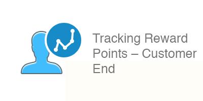 Tracking reward points – customer end