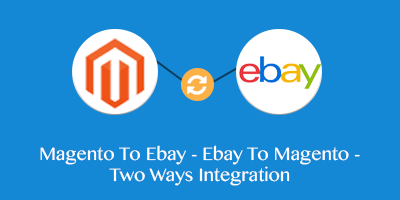 Magento To Ebay - Ebay to Magento - Two Ways integration