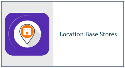 Location Base Stores