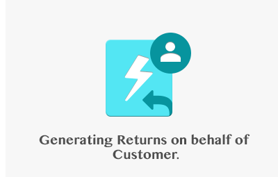 Generating Returns on behalf of Customer