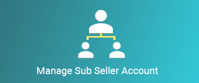 Manage Sub-Seller Accounts
