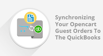 Synchronizing Your Opencart Guest Orders To The QuickBooks