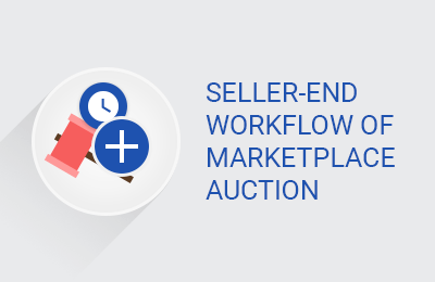 Seller-End Workflow of Marketplace Auction