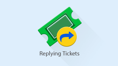 Replying Tickets