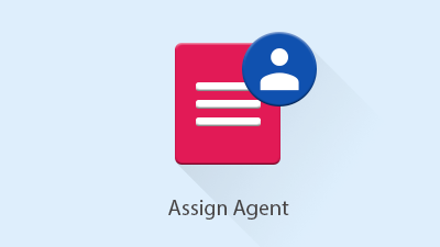 Assign Agent
